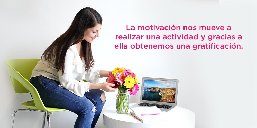 La motivación nos mueve a realizar una actividad y gracias a ella obtenemos una gratificación.